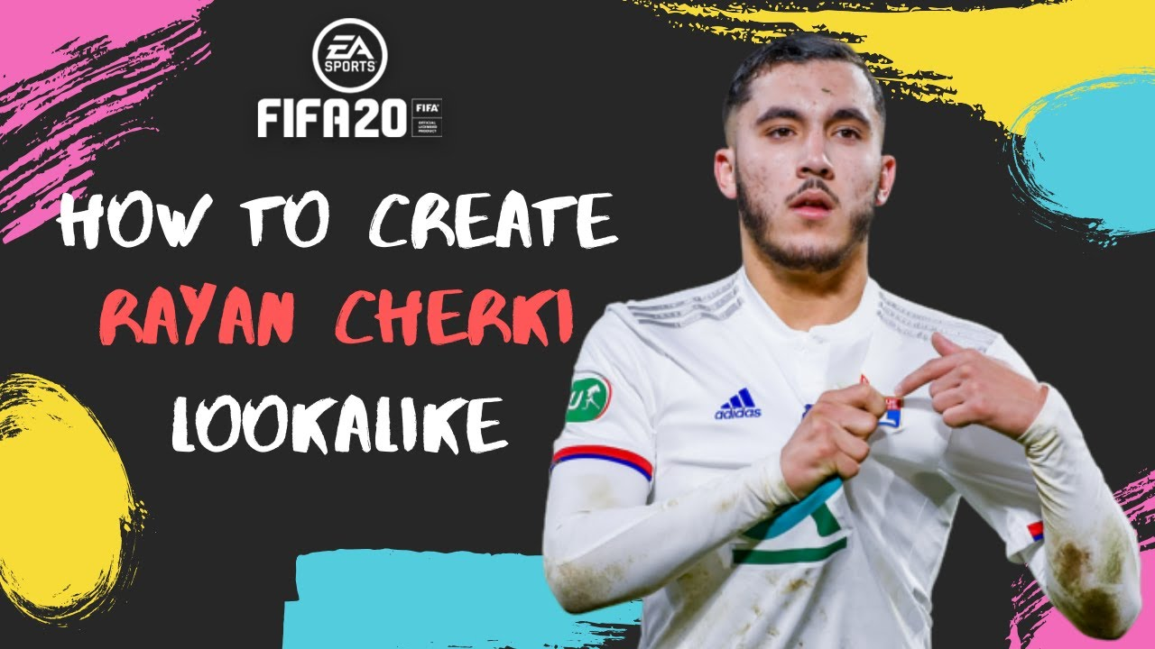 How To Create Rayan Cherki - FIFA 20 Lookalike For Pro Clubs - YouTube