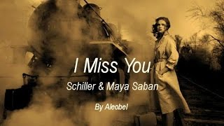 I Miss You 💗  Schiller & Maya Saban  ~ Traduzione in Italiano