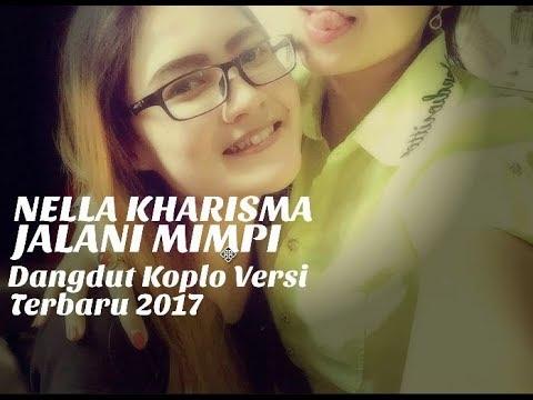 Nella Kharisma - Jalani Mimpi (Dangdut Koplo Versi Terbaru 2017)