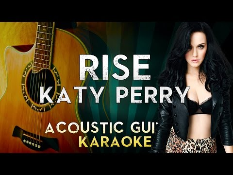 Katy Perry - Rise | Acoustic Guitar Karaoke Instrumental Lyrics Cover Sing Along