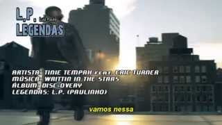 Tinie Tempah Feat Eric Tuner Written In The Stars LEGENDADO PAULINHO