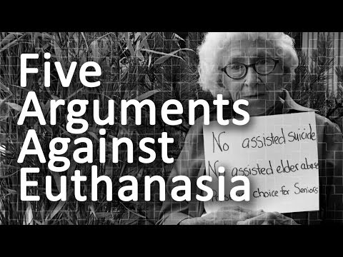 Five Arguments Against Euthanasia