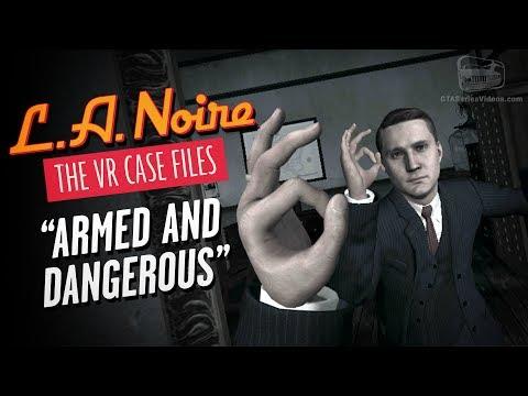 LA Noire: The VR Case Files - Intro & Case #1 - Armed and Dangerous
