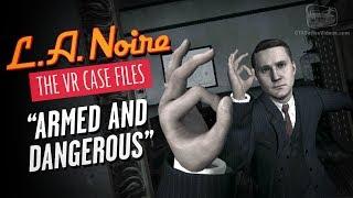 LA Noire VR - Intro & Case #1 - Armed and Dangerous