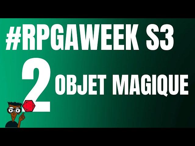 #RPGaWeekS3 : DEUX un objet magique étrange et innovant