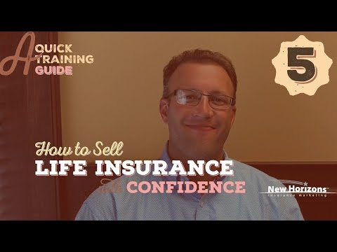 Selling Term Life Insurance | How to Sell Life Insurance with Confidence