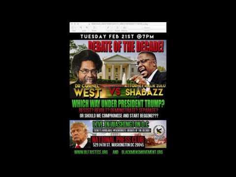 "Atty. Malik Zulu Shabazz Vs. Dr. Cornell West "" DEBATE Of The Decade """