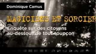 Magie et sorcellerie, Dominique Camus (réal. Nicolas Roberti)
