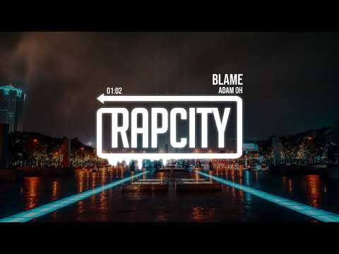 Adam Oh – Blame