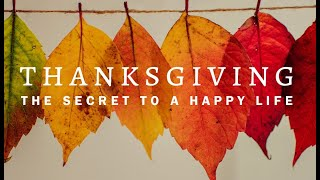 Thanksgiving (The Key To A Happy Life) | Pastor Patti Endrei | 11.8.20 | 9:30 AM