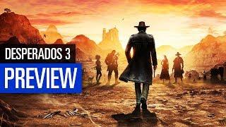 Desperados 3 PREVIEW | So spielt sich die Wildwest-Taktik