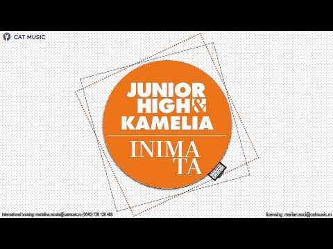 Junior High feat. Kamelia - Inima ta (Official Single)