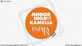 Junior High feat. Kamelia - Inima ta (Official Single)