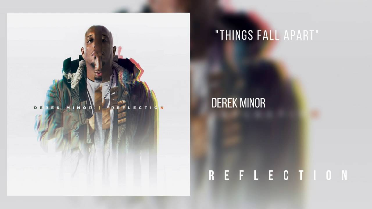 derek-minor-things-fall-apart-official-audio-reflectionmusicgroup