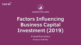 Factors influencing business capital investment (2019 update)