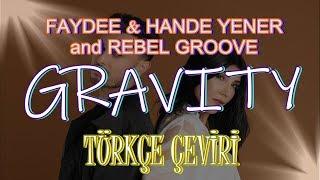 Gravity [TÜRKÇE ÇEVİRİ] - Faydee & Hande Yener & Rebel Groove Video