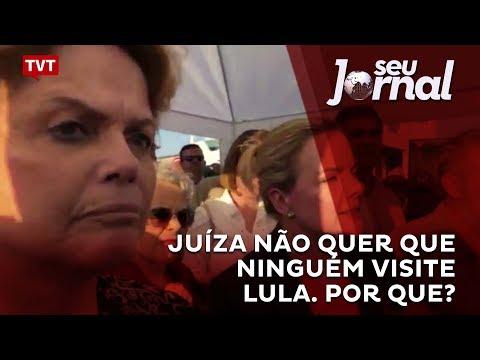 Juíza não quer que ninguém visite Lula. Por que?