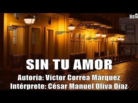 César Oliva - Sin Tu Amor [Letras]