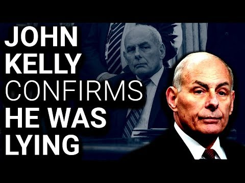 John Kelly Confirms He Was Lying All Along