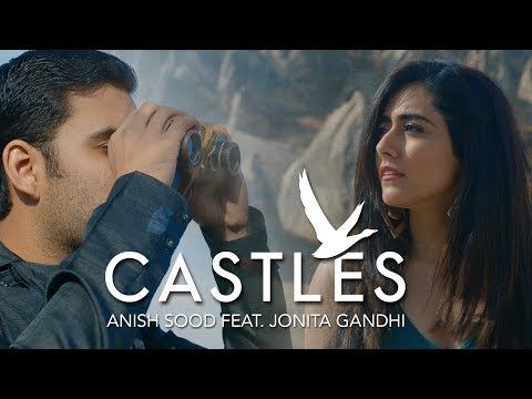 CASTLES - Anish Sood feat. Jonita Gandhi
