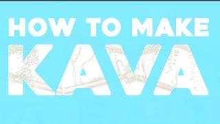 How to Make Kava.