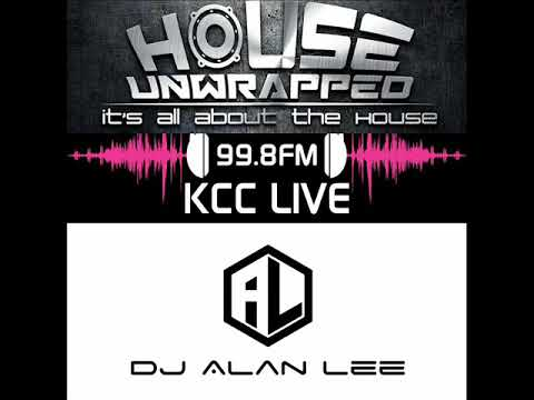 HOUSE UNWRAPPED - DJ ALAN LEE - Ft. Guest - DAVE SEED on 99.8fm KCC Live (DJ Alan Lee Mix) 23/09/17