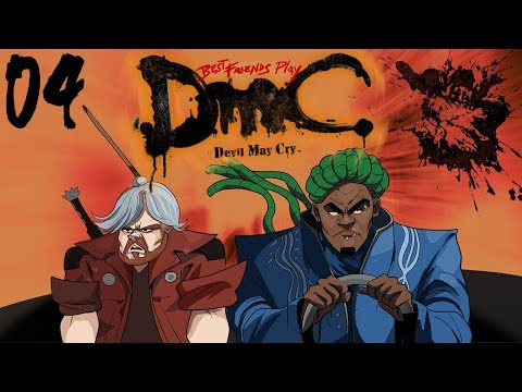 Best Friends Play DmC: Devil May Cry - Definitive Edition (Part 4)