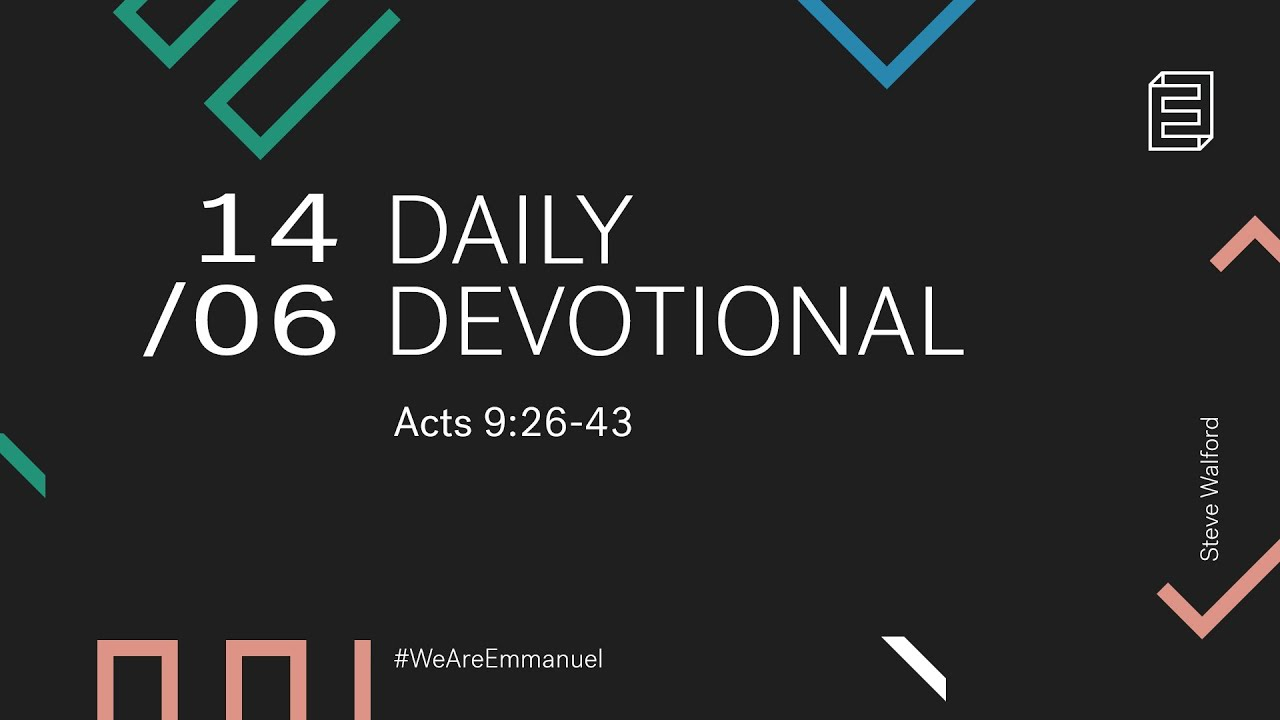 Daily Devotion with Steve Walford // Acts 9:26-43 Cover Image