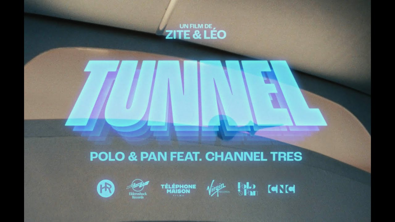 POLO & PAN — Tunnel (feat Channel Tres) (official video)
