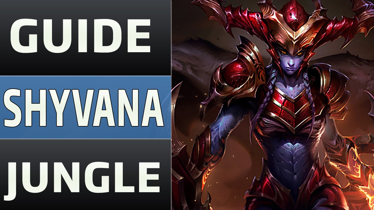 Shyvana jungle guide combos builds strategies etc youtube