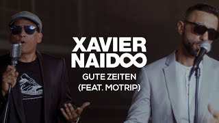 Xavier Naidoo - Gute Zeiten (feat. MoTrip) [Official Video]