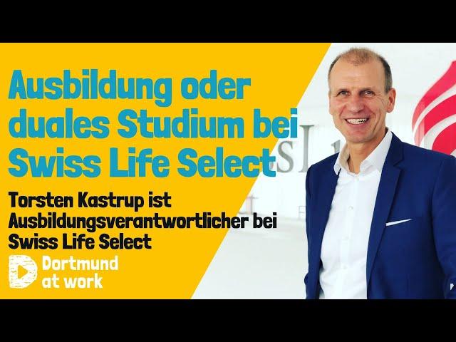 Ausbildung oder duales Studium bei Swiss Life Select Dortmund