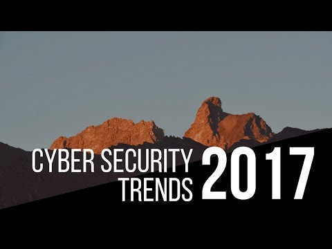 Cyber Security Trends 2017