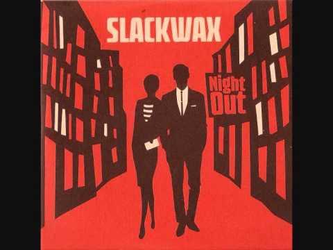 SLACKWAX - Far away from home