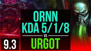 ORNN vs URGOT (TOP) | KDA 5/1/8, 2 early solo kills | EUW Diamond | v9.3