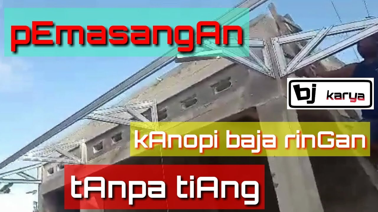 kanopi gantung baja ringan cara pasang tanpa tiang youtube