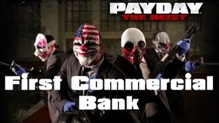 PAYDAY: The Heist - First Commercial Bank - Fail or No?