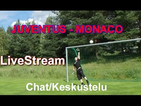 JUVENTUS - MONACO LiveStream (subscribe channel) Live Chat