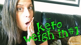 KETO WEIGH IN # 1