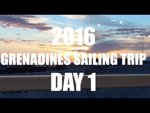 Sailing the Grenadines 2016 - Day 1