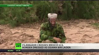 Osama bin Laden alive, crosses US-Mexico border