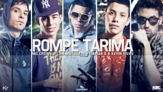 ROMPE TARIMA   Mc.CROWN,JFLOW,MATUSABE Ft BRIAN G & KEVIN RIVAS