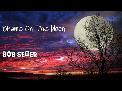 Shame On The Moon - Bob Seger & The Silver Bullet Band (tradução) HD