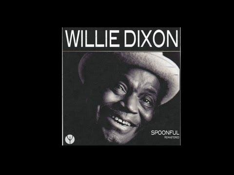 Willie Dixon - Spoonful