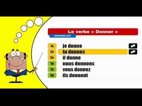Je Conjugue Les Verbes Donner Indicatif Present Youtube