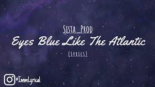 Eyes Blue Like The Atlantic (Lyrics)