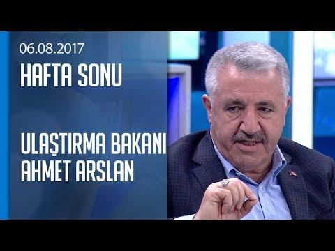 Bakan Ahmet Arslan'dan çok önemli açıklamalar - Hafta Sonu 06.08.2017 Cumartesi