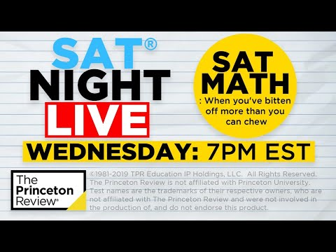 SAT Night Live - SAT Math: Time Consuming Problems | The Princeton Review