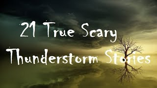 21 True Scary Thunderstorm Stories Compilation