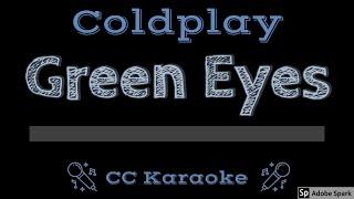 Coldplay • Green Eyes (CC) [Karaoke Instrumental Lyrics]